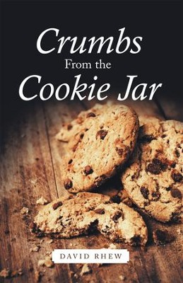 Crumbs From the Cookie Jar - eBook  -     By: David Rhew