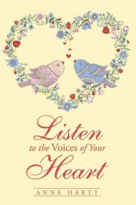 Listen to the Voices of Your Heart - eBook  -     By: Anna Hartt