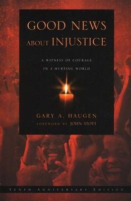 Good News About Injustice: A Witness of Courage in a Hurting World  -     By: Gary A. Haugen