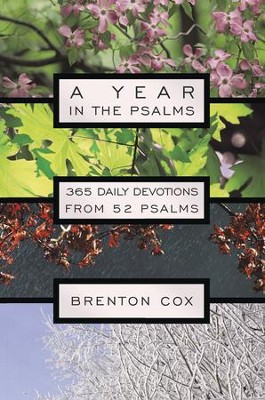 A Year in the Psalms: 365 Daily Devotions from 52 Psalms - eBook  -     By: Brenton Cox