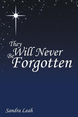 They Will Never Be Forgotten - eBook  -     By: Sandra Leah