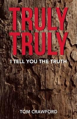 Truly Truly: I Tell You the Truth - eBook  -     By: Tom Crawford