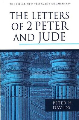 The Letters of 2 Peter and Jude: Pillar New Testament Commentary [PNTC]  -     By: Peter H. Davids