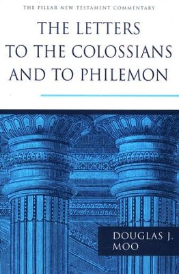 The Letters To The Colossians and To Philemon: Pillar New Testament Commentary [PNTC]  -     By: Douglas J. Moo
