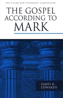 The Gospel According to Mark: Pillar New Testament Commentary [PNTC]  -     By: James R. Edwards