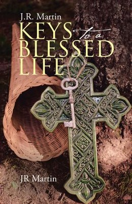 Keys to a Blessed Life - eBook  -     By: JR Martin