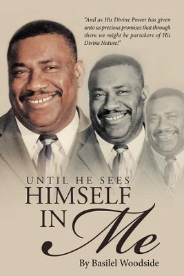 Until He Sees Himself in Me - eBook  -     By: Basilel Woodside