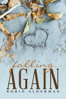 Falling Again - eBook  -     By: Robin Alderman