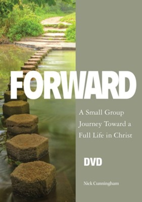 Forward DVD: A Small Group Journey Toward a Full Life in Christ  -     By: Nick Cunningham