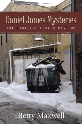 Daniel James Mysteries: The Homeless Murder Mystery - eBook  -     By: Betty Maxwell