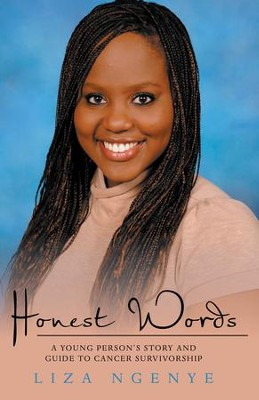 Honest Words: A Young Person's Story and Guide to Cancer Survivorship - eBook  -     By: Liza Ngenye