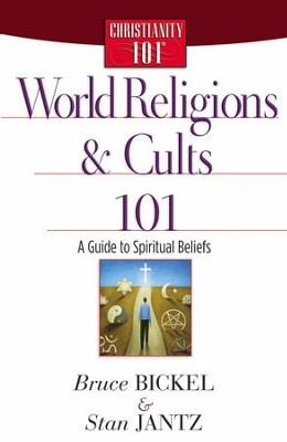 World Religions and Cults 101: A Guide to Spiritual Beliefs - eBook  -     By: Bruce Bickel