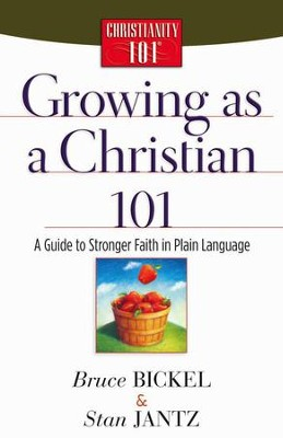 Growing as a Christian 101: A Guide to Stronger Faith in Plain Language - eBook  -     By: Bruce Bickel