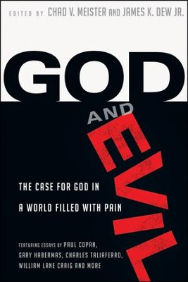 God and Evil: The Case for God in a World Filled with Pain  -     By: Chad Meister, James K. Dew