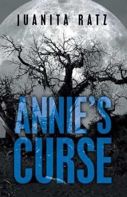 Annie's Curse - eBook  -     By: Juanita Ratz