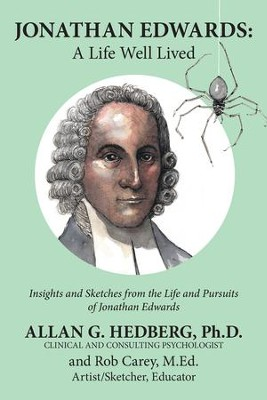 Jonathan Edwards:: A Life Well Lived - eBook  -     By: Allan G. Hedberg