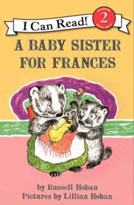 A Baby Sister for Frances  -     By: Russell Hoban     Illustrated By: Lillian Hoban