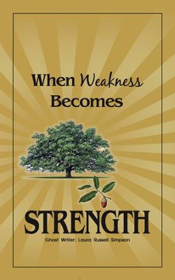 When Weakness Becomes Strength - eBook  -     By: Laura Russell Simpson