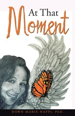 At That Moment - eBook  -     By: Dawn Marie Nappi Ph.D.