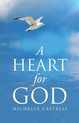 A Heart for God - eBook  -     By: Michelle Castelli