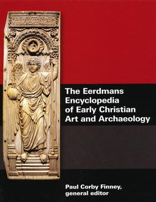 The Eerdmans Encyclopedia of Early Christian Art and Archaeology, 3 Volumes  -     Edited By: Paul Corby Finney     By: Edited by Paul Corby Finney