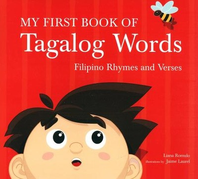 My First Book of Tagalog Words: Filipino Rhymes and Verses  -     By: Liana Romulo     Illustrated By: Jaime Laurel
