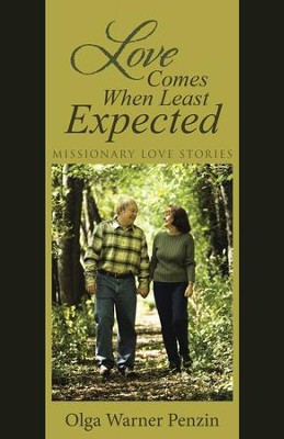 Love Comes When Least Expected: Missionary Love Stories - eBook  -     By: Olga Warner Penzin