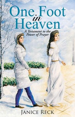 One Foot in Heaven: A Testament to the Power of Prayer - eBook  -     By: Janice Reck