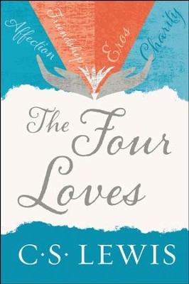 The Four Loves - eBook  -     By: C.S. Lewis