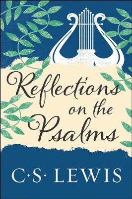 Reflections on the Psalms - eBook  -     By: C.S. Lewis