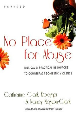 No Place for Abuse: Biblical & Practical Resources to Counteract Domestic Violence  -     By: Catherine Clark Kroeger, Nancy Nason-Clark