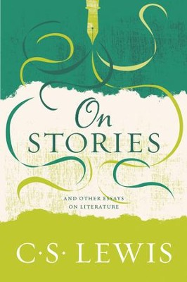 On Stories: And Other Essays on Literature - eBook  -     By: C.S. Lewis