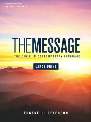 The Message Bible: Large Print Edition  -     By: Eugene H. Peterson