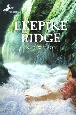 Leepike Ridge  -     By: N.D. Wilson
