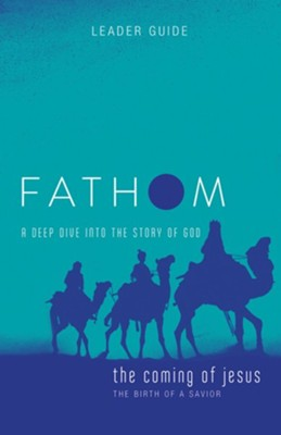Fathom: The Coming of Jesus, Leader Guide    -     By: Charlie Baber