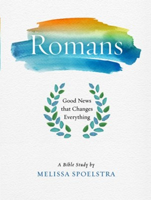 Romans: Good News That Changes Everything Participant Workbook  -     By: Melissa Spoelstra