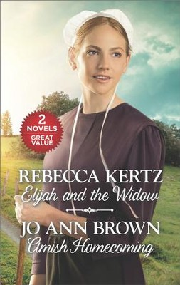 Elijah and the Widow & Amish Homecoming: Two Novels  -     By: Jo Ann Brown, Rebecca Kertz