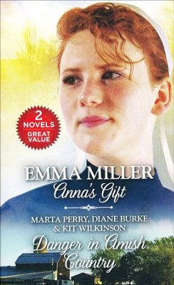 Anna's Gift/Danger in Amish Country   -     By: Marta Perry, Diane Burke, Kit Wilkinson