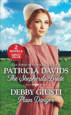 The Shepherd's Bride/Plain Danger   -     By: Patricia Davids, Debby Giusti
