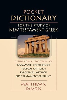 Pocket Dictionary for the Study of New Testament Greek - eBook  -     By: Matthew S. DeMoss