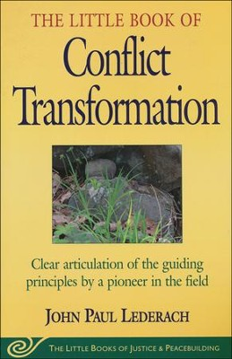 The Little Book of Conflict Transformation  -     By: John Paul Lederach