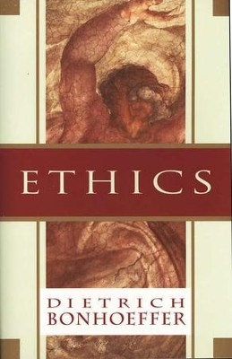 Ethics   -     By: Dietrich Bonhoeffer