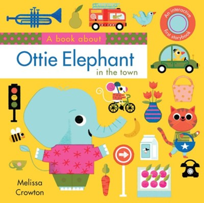 A Book About Ottie Elephant in the Town  -     By: Melissa Crowton
