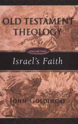 Old Testament Theology: Israel's Faith - eBook  -     By: John Goldingay