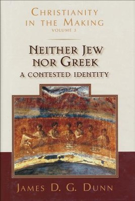 Neither Jew nor Greek: A Contested Identity  -     By: James D.G. Dunn
