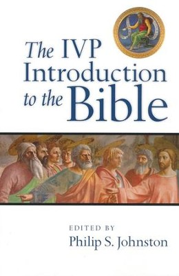 The IVP Introduction to the Bible  -     Edited By: Philip S. Johnston     By: Edited by Philip S. Johnston