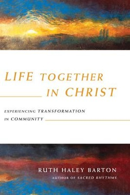 Life Together in Christ: Experiencing Transformation in Community - eBook  -     By: Ruth Haley Barton