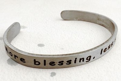 Pewter Cuff Bracelet, More Blessing, Less Stressing  -