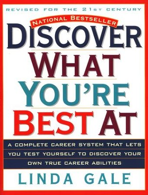 Discover What You're Best At: The National Career Aptitude System and Career Directory, Revised          -     By: Linda Gale