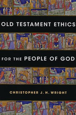 Old Testament Ethics for the People of God  -     By: Christopher J.H. Wright